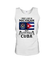 LIVE IN MICHIGAN BEGAN IN CUBA Unisex Tank thumbnail