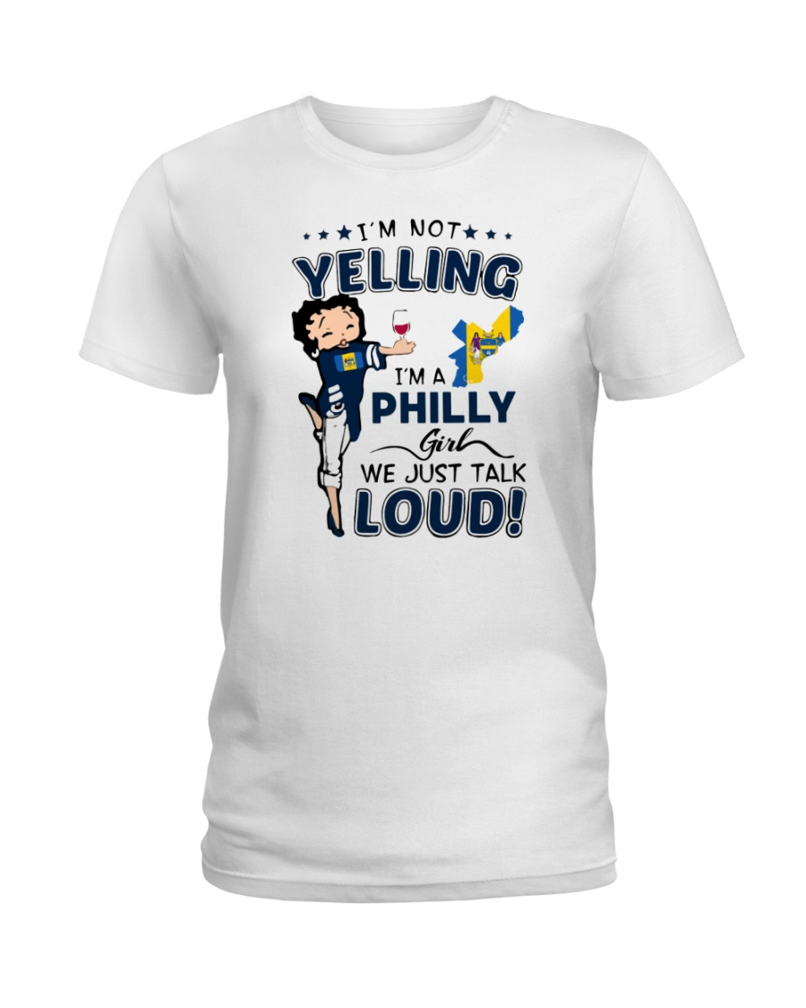 I'M A PHILLY GIRL WE JUST TALK LOUD Ladies T-Shirt
