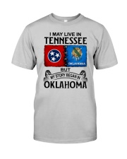 LIVE IN TENNESSEE BEGAN IN OKLAHOMA Classic T-Shirt front