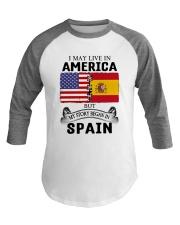 LIVE IN AMERICA BEGAN IN SPAIN ROOT  Baseball Tee thumbnail