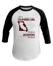 CALIFORNIA GIRL LIVING IN MISSOURI WORLD Baseball Tee thumbnail