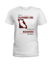 CALIFORNIA GIRL LIVING IN MISSOURI WORLD Ladies T-Shirt thumbnail