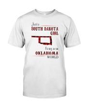 SOUTH DAKOTA GIRL LIVING IN OKLAHOMA WORLD Classic T-Shirt front