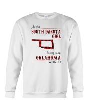 SOUTH DAKOTA GIRL LIVING IN OKLAHOMA WORLD Crewneck Sweatshirt thumbnail