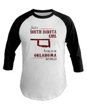 SOUTH DAKOTA GIRL LIVING IN OKLAHOMA WORLD Baseball Tee thumbnail