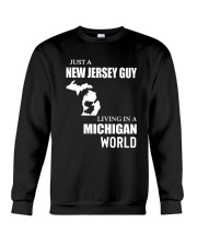 JUST A JERSEY GUY LIVING IN MICHIGAN WORLD Crewneck Sweatshirt thumbnail