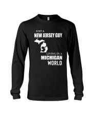JUST A JERSEY GUY LIVING IN MICHIGAN WORLD Long Sleeve Tee thumbnail