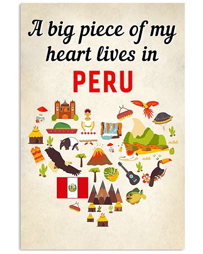 A BIG PIECE OF MY HEART LIVES IN PERU