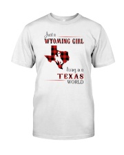 WYOMING GIRL LIVING IN TEXAS WORLD Classic T-Shirt front