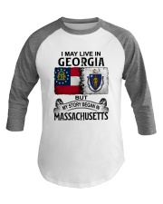LIVE IN GEORGIA BEGAN IN MASSACHUSETTS Baseball Tee thumbnail