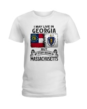 LIVE IN GEORGIA BEGAN IN MASSACHUSETTS Ladies T-Shirt thumbnail