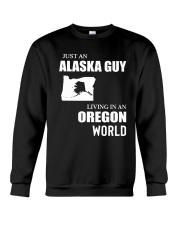 JUST AN ALASKA GUY LIVING IN OREGON WORLD Crewneck Sweatshirt thumbnail