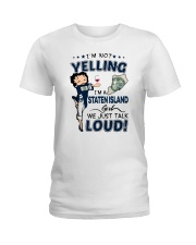 I'M A STATEN ISLAND GIRL WE JUST TALK LOUD Ladies T-Shirt front