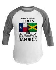 LIVE IN TEXAS BEGAN IN JAMAICA Baseball Tee thumbnail