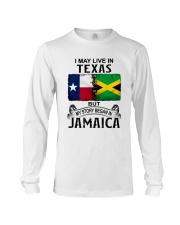 LIVE IN TEXAS BEGAN IN JAMAICA Long Sleeve Tee thumbnail