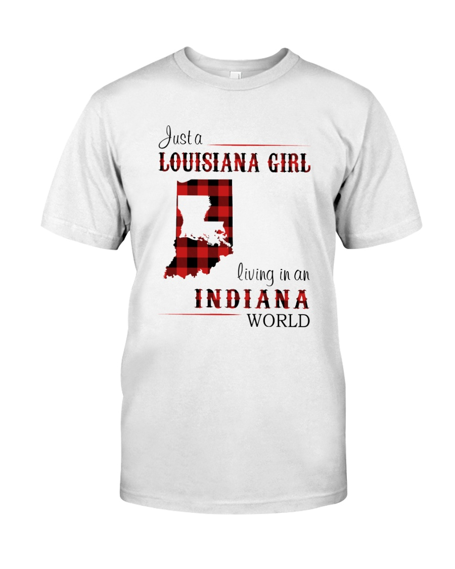 LOUISIANA GIRL LIVING IN INDIANA WORLD Classic T-Shirt