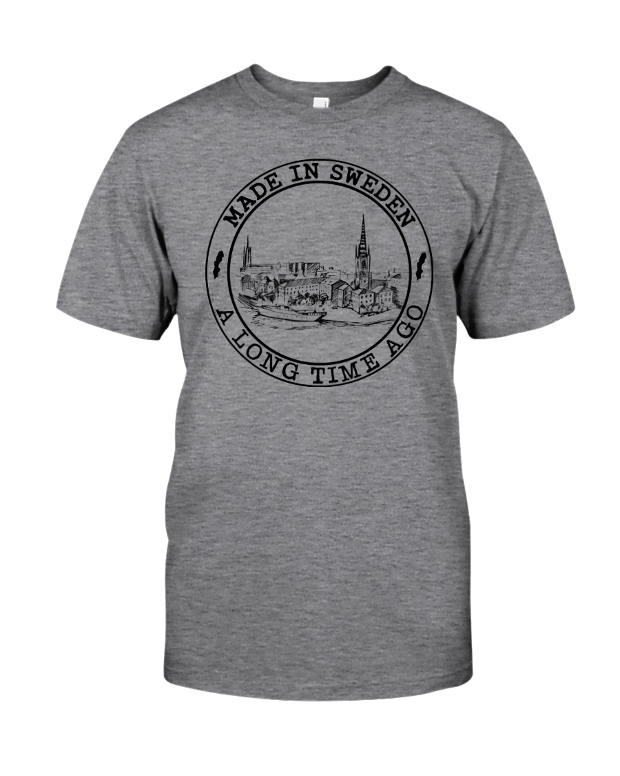 MADE IN SWEDEN A LONG TIME AGO Classic T-Shirt