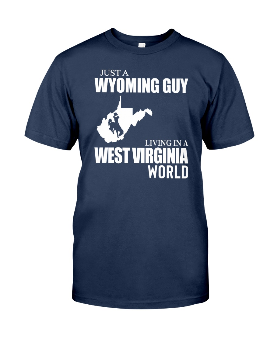 JUST A WYOMING GUY LIVING IN WV WORLD Classic T-Shirt