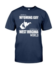 JUST A WYOMING GUY LIVING IN WV WORLD Classic T-Shirt front