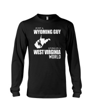 JUST A WYOMING GUY LIVING IN WV WORLD Long Sleeve Tee thumbnail