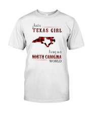 TEXAS GIRL LIVING IN NORTH CAROLINA WORLD Classic T-Shirt front