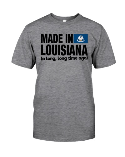 MADE IN LOUISIANA A LONG LONG TIME AGO