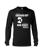 JUST A CHICAGO GUY LIVING IN JERSEY WORLD Long Sleeve Tee thumbnail