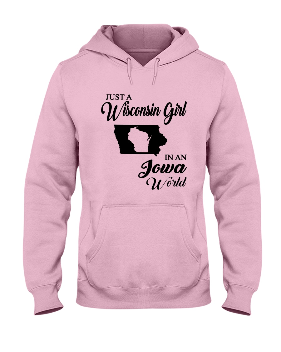 JUST A WISCONSIN GIRL IN AN IOWA WORLD Hooded Sweatshirt