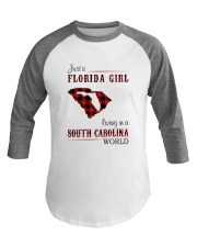 FLORIDA GIRL LIVING IN SOUTH CAROLINA WORLD Baseball Tee thumbnail