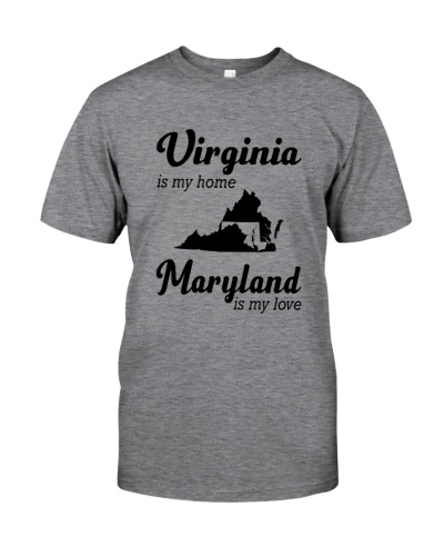 VIRGINIA IS MY HOME MARYLAND IS MY LOVE