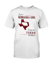 NEBRASKA GIRL LIVING IN TEXAS WORLD Classic T-Shirt front