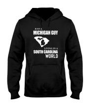 JUST A MICHIGAN GUY LIVING IN SC WORLD Hooded Sweatshirt thumbnail