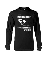JUST A MICHIGAN GUY LIVING IN SC WORLD Long Sleeve Tee thumbnail