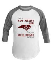 NEW MEXICO GIRL LIVING IN NORTH CAROLINA WORLD Baseball Tee thumbnail