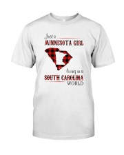 MINNESOTA GIRL LIVING IN SOUTH CAROLINA WORLD Classic T-Shirt front
