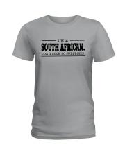 I'M SOUTH AFRICANDON'T SURPRISED Ladies T-Shirt thumbnail