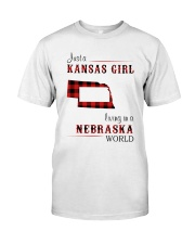 KANSAS GIRL LIVING IN NEBRASKA WORLD Classic T-Shirt front