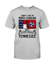 LIVE IN NORTH CAROLINA BEGAN IN TENNESSEE Classic T-Shirt front