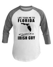 IRISH GUY LIFE TOOK TO FLORIDA Baseball Tee thumbnail
