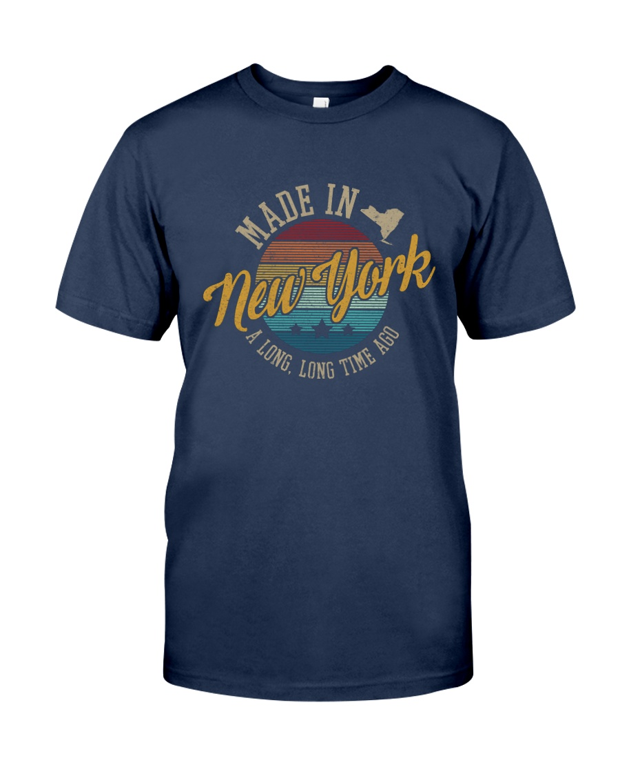 MADE IN NEW YORK A LONG TIME AGO VINTAGE Classic T-Shirt