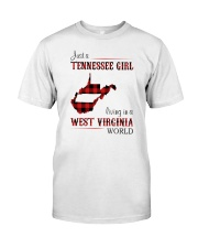 TENNESSEE GIRL LIVING IN WEST VIRGINIA WORLD Classic T-Shirt front