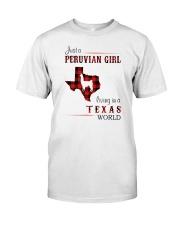PERUVIAN GIRL LIVING IN TEXAS WORLD Classic T-Shirt front