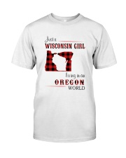 WISCONSIN GIRL LIVING IN OREGON WORLD Classic T-Shirt front
