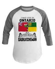 LIVE IN ONTARIO BEGAN IN SASKATCHEWAN ROOT WOMEN Baseball Tee thumbnail