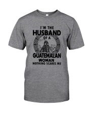 I'M THE HUSBAND OF A GUATEMALAN WOMAN Classic T-Shirt front