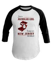 MICHIGAN GIRL LIVING IN JERSEY WORLD Baseball Tee thumbnail