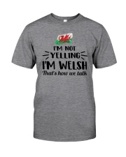 I'M NOT YELLING I'M WELSH Classic T-Shirt tile
