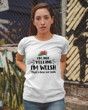 I'M NOT YELLING I'M WELSH Ladies T-Shirt apparel-ladies-t-shirt-lifestyle-03