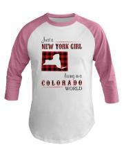 NEW YORK GIRL LIVING IN COLORADO WORLD Baseball Tee thumbnail