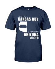 JUST A KANSAS GUY LIVING IN ARIZONA WORLD Classic T-Shirt front